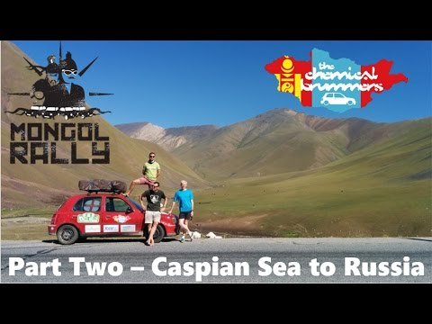 Mongol Rally 2015 - The Chemical Brummers (Extended Cut - Part Two)