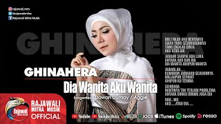 Ghinahera - Dia Wanita Aku Wanita - Official Music Video