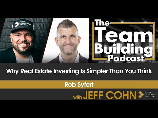 Why Real Estate Investing Is Simpler Than You Think w/ Rob Syfert