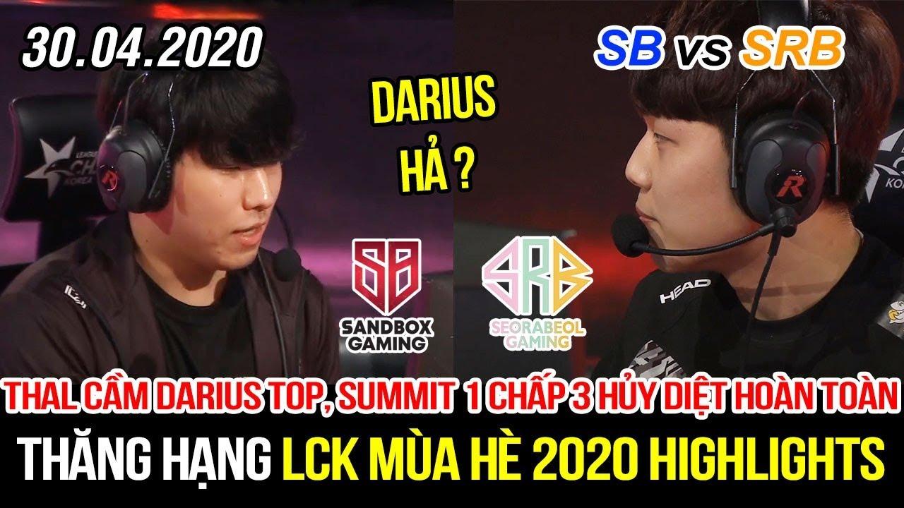 [Thăng hạng LCK 2020] SB vs SRB Game 1 Highlights | Thal cầm Darius đối mặt Summit và cái kết đắng