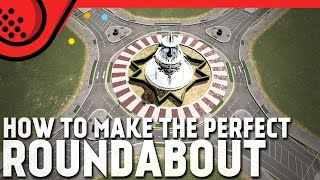 How to make the perfect roundabout in Cities Skylines