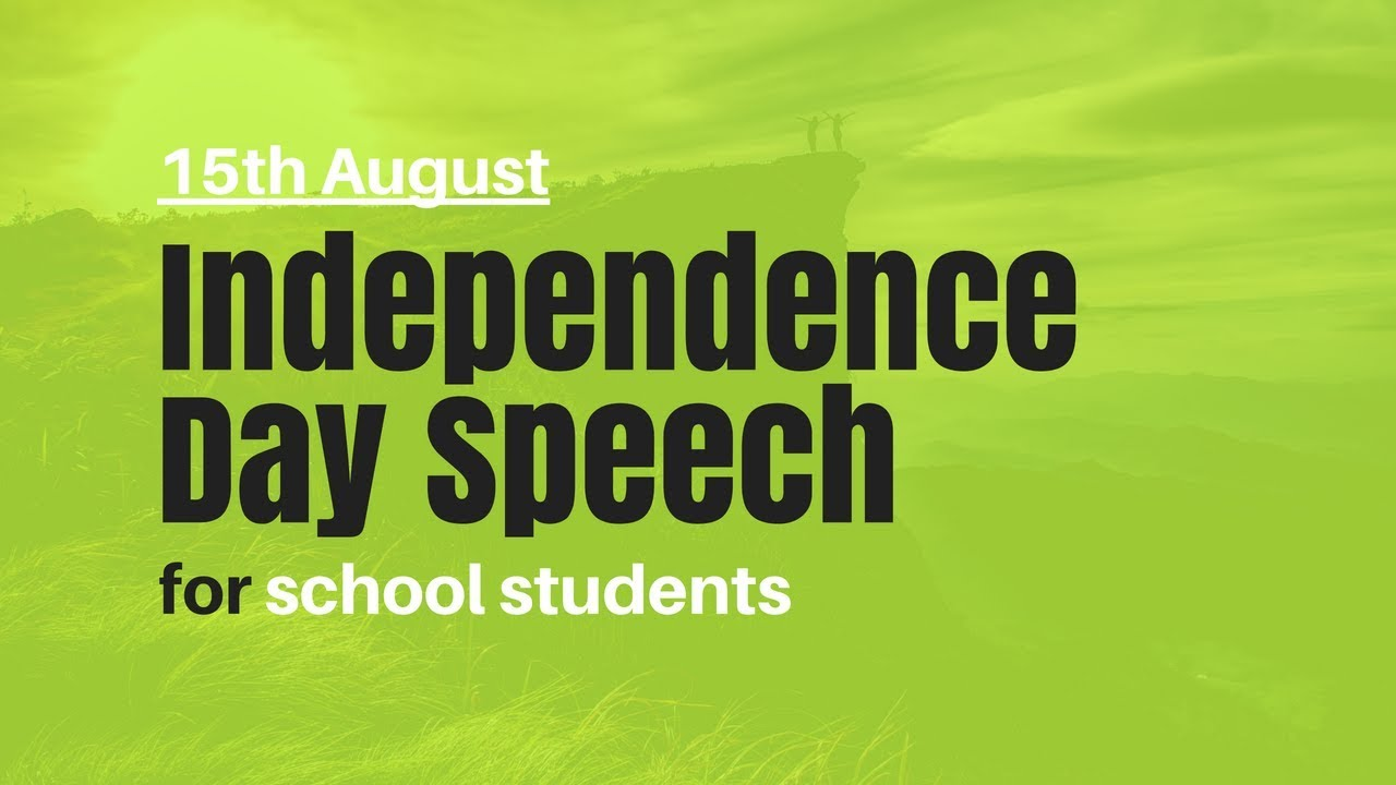 india independence day speech for school students When independence day speech for students are organised in school every kid seems to enjoy this great day of freedom of our country many of students participate for the competition of independence day speech that is organised in schools and several colleges all over india.