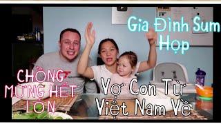 Vlog 890 ll BỮA ĂN SUM HỌP SAU KHI TỪ VIỆT NAM VỀ LẠI MỸ CÙNG CHỒNG