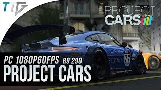R9 290: PROJECT CARS (1080p60FPS!)