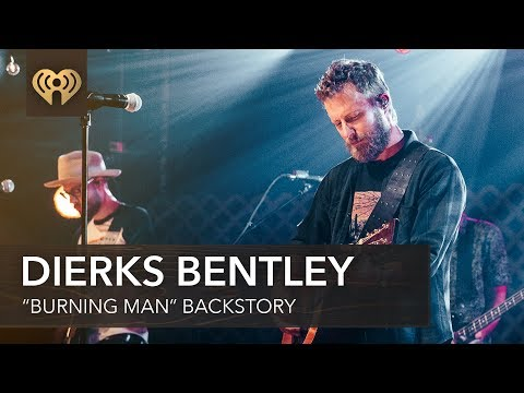 "Dierks Bentley Talks How ""Burning Man"" Came To Be 