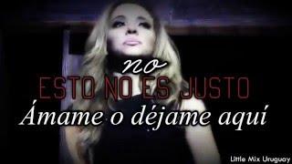 Little Mix - Love Me Or Leave Me (Traducida Al Español)