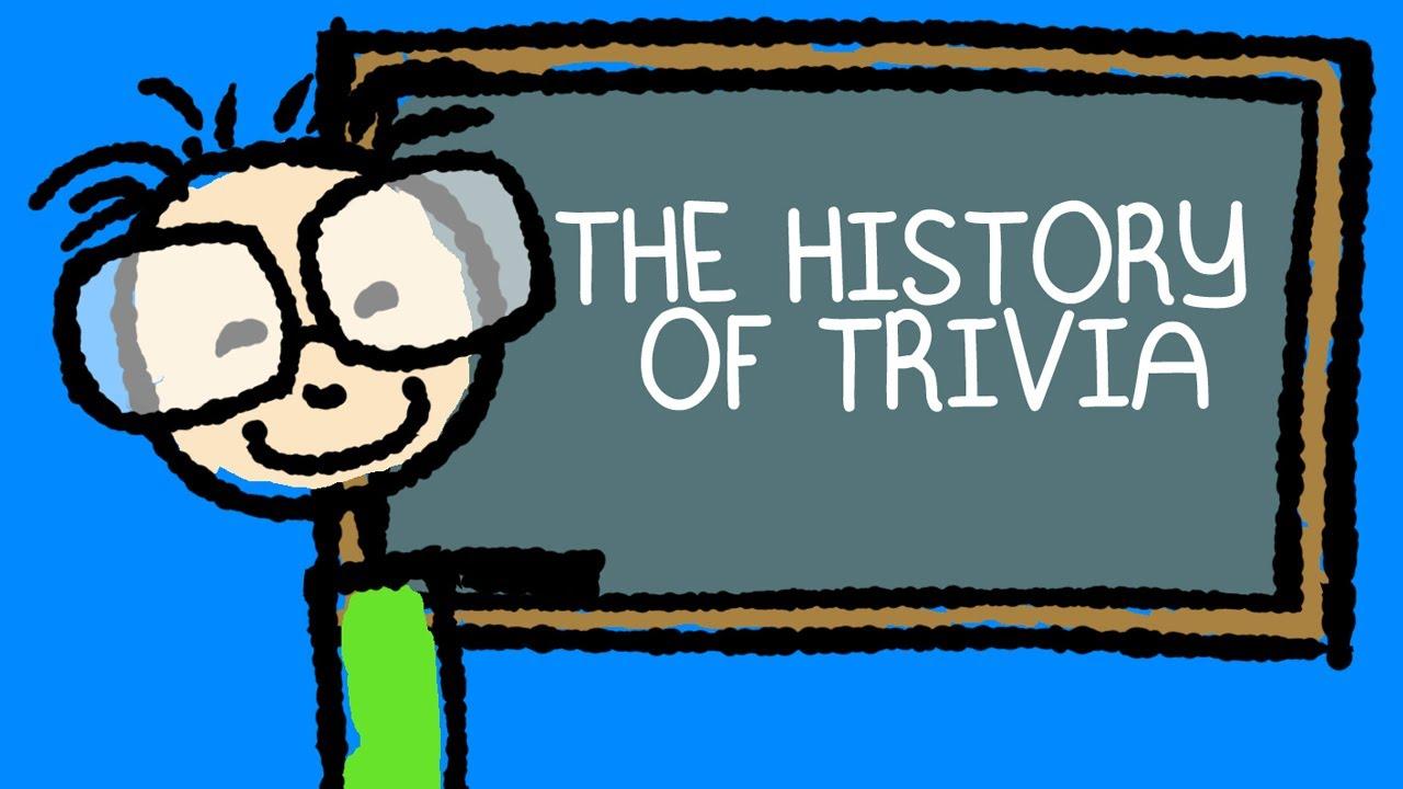 The History of Trivia (the Trivia Behind Trivia)