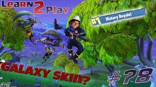 Galaxy Skin fara Note 9??? // Learn2Play FORTNITE #78