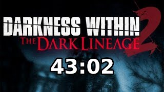 Darkness Within 2: The Dark Lineage speedrun in 43:02