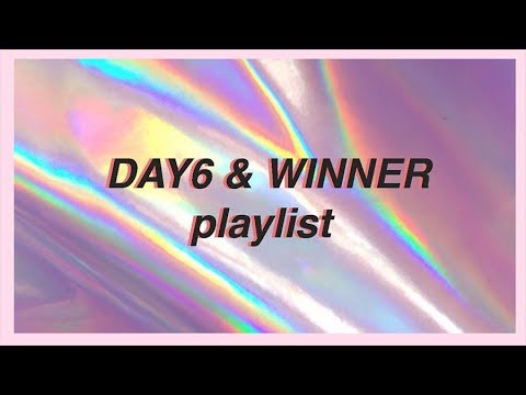 WINNER x Day6 playlist