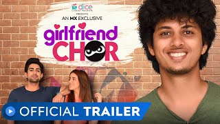 Girlfriend Chor | Official Trailer | All Episodes Out Now | MX Exclusive | MX Player | Dice Media