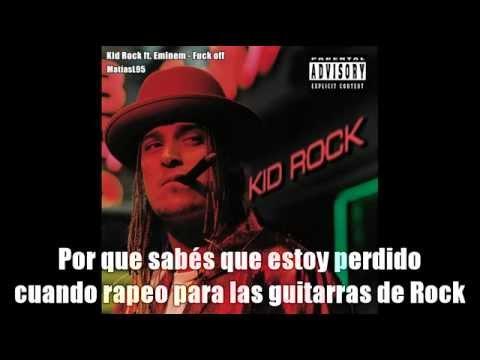 Kid Rock ft. Eminem - Fuck Off (Sub Español).
