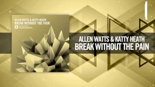 Allen Watts & Katty Heath - Break Without The Pain [FULL] (Amsterdam Trance / RazNitzanMusic)