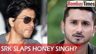 Shah Rukh Khan Did Not SLAP Yo Yo HONEY Singh? - BT