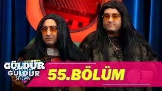 Güldür Güldür Show 55.Bölüm (Tek Parça Full HD)