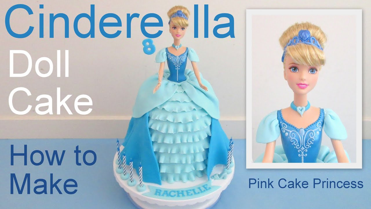 Cinderella Cake How to Make a Disney Princess Cinderella Doll Cake