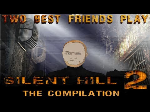 Super Best Friends Play: Silent Hill 2 COMPILATION