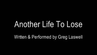 Another Life To Lose - Greg Laswell (with lyrics)
