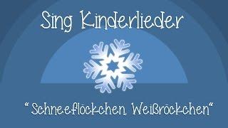 Schneeflöckchen, Weißröckchen - Weihnachtslieder zum Mitsingen | Sing Kinderlieder
