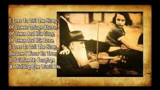 """I Love To Tell The Story"" Bluegrass Gospel Hymn with Lyrics"