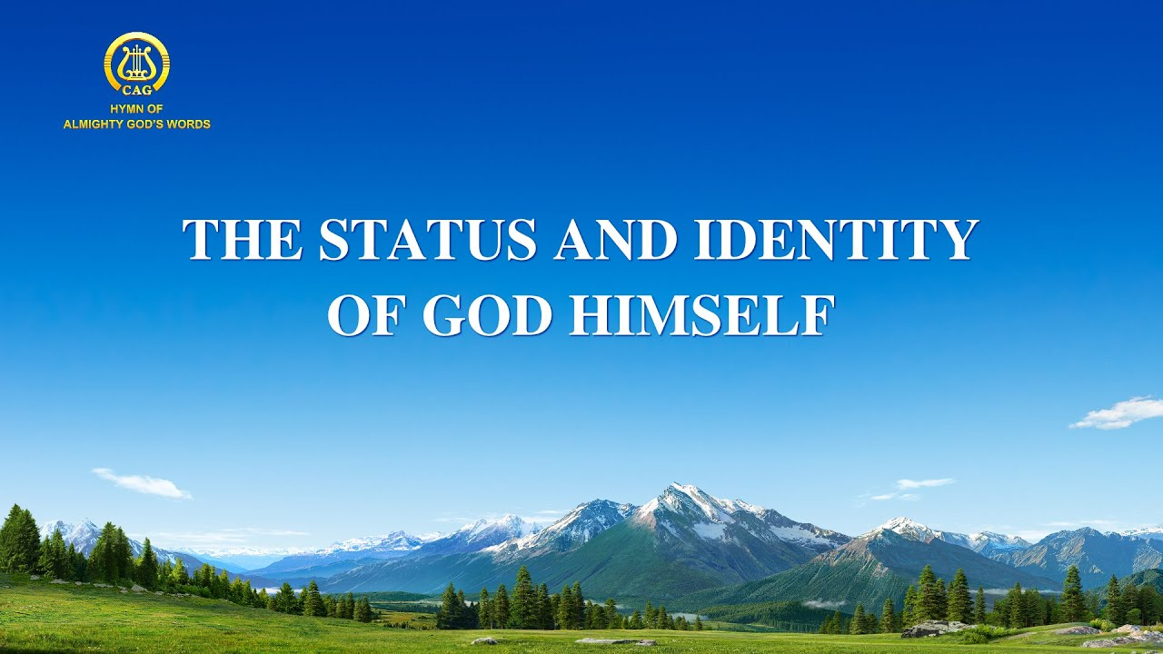 """2021 English Christian Song With Lyrics   """"The Status and Identity of God Himself"""""""