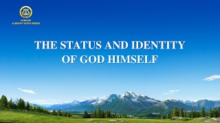"2021 English Christian Song With Lyrics | ""The Status and Identity of God Himself"""