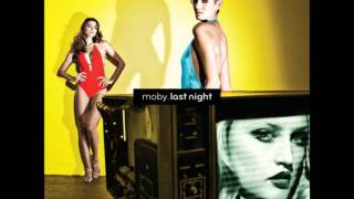 Moby - last night