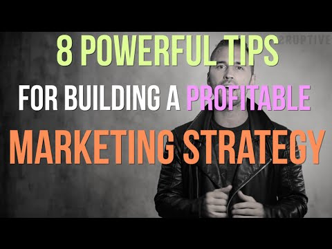 8 Powerful Tips for Building a Fool Proof Marketing Strategy