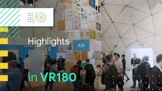 Google I/O 2018 Highlights in VR180