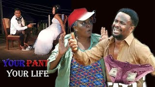 Your Pant Or Your Life Part 3 - Zubby Michael Latest Nollywood Movies