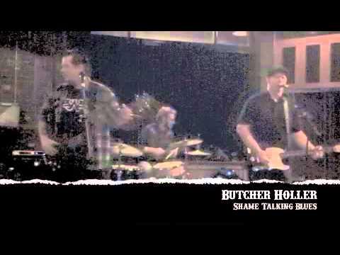 Butcher Holler - Shame Talking Blues