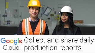 Collect and Share Daily Production Reports | The G Suite Show