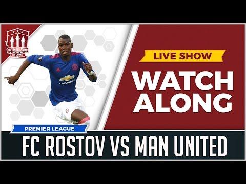 FC Rostov vs Manchester United LIVE STREAM WATCHALONG