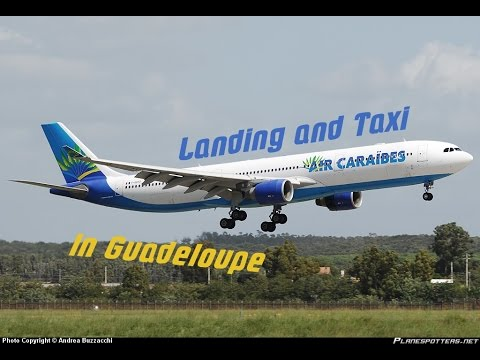 Air Caraïbes || A330 Landing and Taxi in Guadeloupe