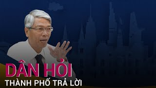 Dân hỏi – Thành phố trả lời: Phó Chủ tịch TPHCM giải đáp thắc mắc về nới lỏng   VTC Now