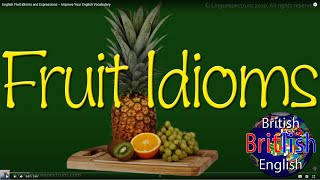 English Fruit Idioms and Expressions – Improve Your English Vocabulary