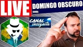 🔴 LIVE - Domingo Obscuro #3 com Canal Incognita