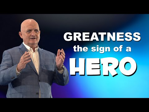 Greatness is the Sign of a Hero