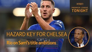 Rio Ferdinand: Chelsea's hope rest completely on Eden Hazard's shoulders | Premier League Tonight