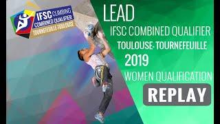 IFSC Combined Qualifier Toulouse 2019 - Women Qualifications - LEAD