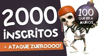 CLASH OF CLANS | Ataque com 100 Quebra-Muros / Wall Breaker's | 2000 Inscritos!