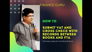 How to submit VAT and cross check records between FTA and Books of accounts