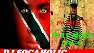 MR FAMOUS - PLAY MORE LOCAL - TRINIDAD SOCA 2014
