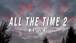 Wintertime - All The Time 2 (Lyrics)