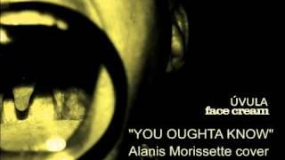 Face Cream - You Oughta Know (Alanis Morissete cover) Thumbnail