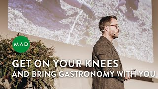 Get On Your Knees (and Bring Gastronomy with You)   Christian Puglisi   MAD Monday
