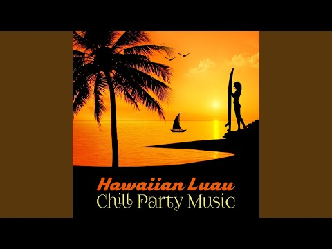 Hawaiian Luau Chill Party Music