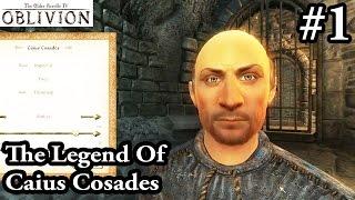 Let's Role Play Elder Scrolls Oblivion Part 1 - The Legend Of Caius Cosades