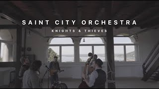 Saint City Orchestra - Knights & Thieves
