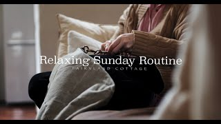 Relaxing Sunday Routine - Fairyland Cottage